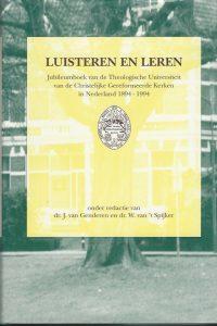 Luisteren en leren jubileumboek van de Theologische Universiteit van de Christelijke Gereformeerde Kerken in Nederland 9060648420 9789060648421