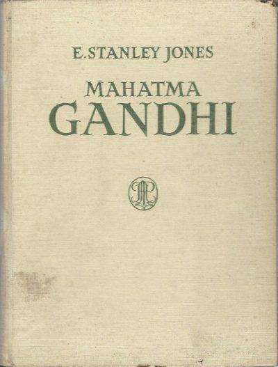 Mahatma Gandhi Een vertolking E. Stanley Jones