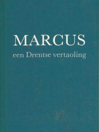 Marcus een Drentse vertaoling deur Hans Heyting 9065095012 9789065095015