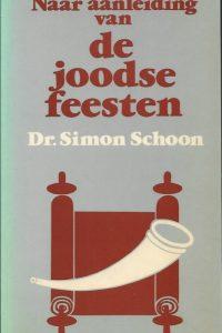 Naar aanleiding van de joodse feesten dr. Simon Schoon 9024247306 9789024247301