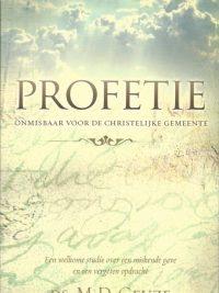 Profetie onmisbaar voor de christelijke gemeente M.D. Geuze 9060678419 9789060678411