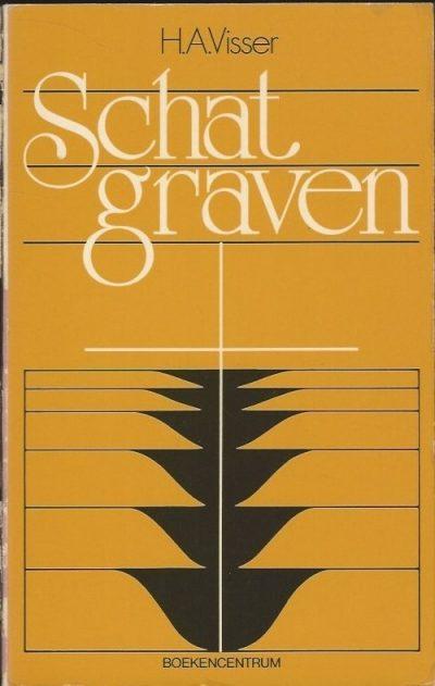 Schatgraven H.A. Visser 9023917065 9789023917069