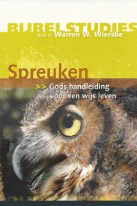 Spreuken Gods handleiding voor een wijs leven Bijbelstudies door dr. Warren W. Wiersbe 9789032391539