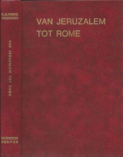 Van Jeruzalem tot Rome Ellen G. White Veritas