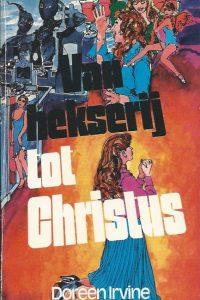 Van hekserij tot Christus mijn ware levensverhaal Doreen Irvine 9064420319