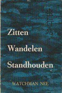 Zitten Wandelen Standhouden door Watchman Nee 1e druk Hoenderloo