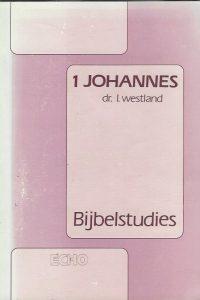 1 Johannes Bijbelstudies dr. L. Westland 907074449X 9789070744496