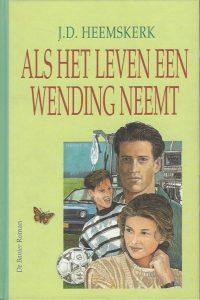 Als het leven een wending neemt J.D. Heemskerk 9033627647 9789033627644
