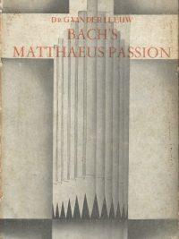 Bachs Matthaeuspassion Dr. G. van der Leeuw 5e druk 1947