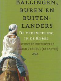 Ballingen buren en buitenlanders de vreemdeling in de bijbel Rieuwerd Buitenwerf Clazien Verheul 9061268826 9789061268826