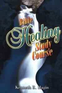 Bible Healing Study Course Kenneth E. Hagin 0892760869 9780892760862