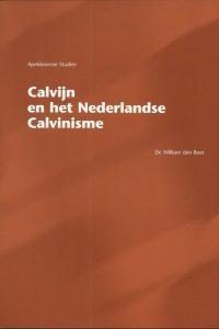 Calvijn en het Nederlandse calvinisme William den Boer 9075847262 9789075847260