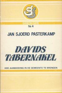 Davids Tabernakel hoe aanbidding in de gemeente te brengen Jan Sjoerd Pasterkamp 9060676076 9789060676073