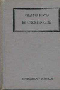 De Christenreize naar de eeuwigheid uit het Engelsch van Johannes Bunyan D. Bolle 1917