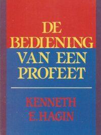 De bediening van een profeet Kenneth E. Hagin 9064421684 9789064421686