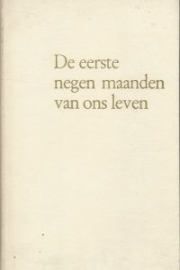 De eerste negen maanden van ons leven Geraldine Lux Flanagan Contact 4e druk 1970