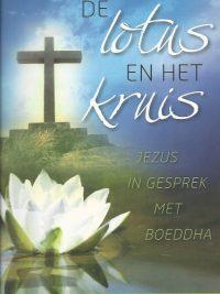 De lotus en het kruis Jezus in gesprek met Boeddha Ravi Zacharias 9060678362 9789060678367