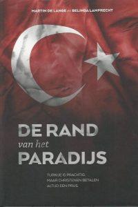 De rand van het paradijs Turkije is prachtig maat christenen betalen altijd een prijs Martin de Lange en Belinda Lambrecht 9063310153 9789063310158