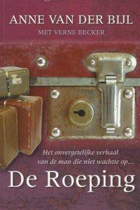 De roeping Het onvergetelijke verhaal van de man die niet wachtte op Anne van der Bijl met Verne Becker 10e druk 2012 OpenDoors