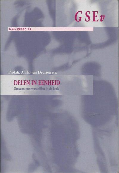 Delen in eenheid omgaan met verschillen in de kerk A.Th . van Deursen e.a. 9055602027 9789055602025