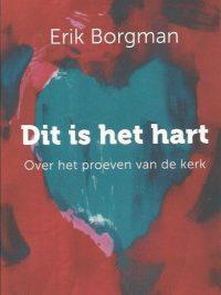 Dit is het hart Over het proeven van de kerk Erik Borgman 9789493161054