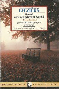 Efeziers Herstel voor een gebroken wereld 13 bijbelstudies Andrew T. en Phyllis J. Le Peau 9032306170 9789032306175