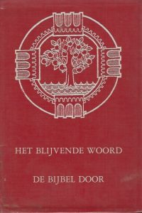 Het blijvende woord deel I De Bijbel door L. van Driel en I. A. Kole 7e druk 1978 rood