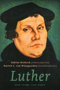 Luther zijn leven zijn werk Sabine Hiebsch 9789043528054