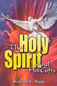 The Holy Spirit and His gifts Kenneth E. Hagin 0892760850 9780892760855