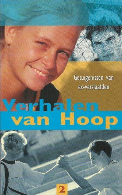 Verhalen van Hoop getuigenissen van ex verslaafden 2 Marijke Duifhuizen 907374315X 9789073743151 2003