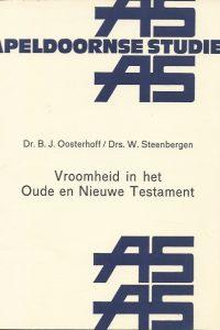 Vroomheid in het Oude en Nieuwe Testament B.J. Oosterhoff W. Steenbergen 902420657X 9789024206575