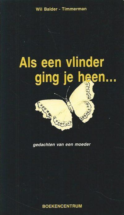 Als een vlinder ging je heen gedachten van een moeder Wil Balder Timmerman 9023900901 9789023900900