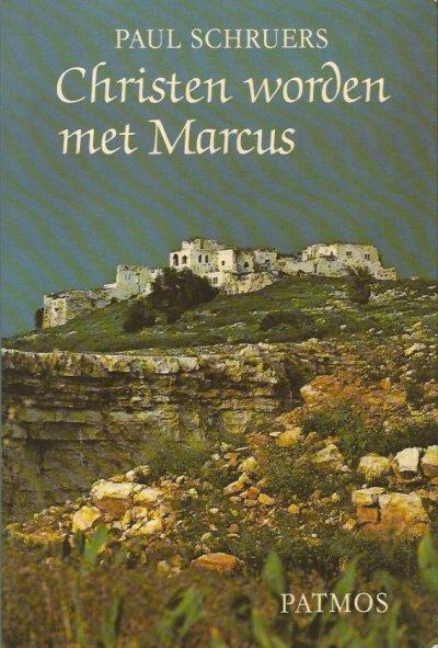 Christen worden met Marcus Paul Schruers 9028914668 9789028914667