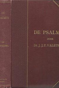 De Psalmen 1 Psalm I LXXII Dr. J.J.P. Valeton Jr. Firma H. Ten Hoet 1912