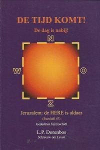 De Tijd komt De dag is nabij Gedachten bij Ezechiel drs. L.P. Dorenbos 9789071732799