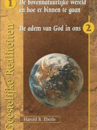 De bovennatuurlijke wereld en hoe er binnen te gaan De adem van God in ons Harold R. Eberle 9075226160 9789075226164