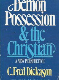 Demon possession the Christian C. Fred Dickason 0891075216 9780891075219