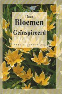 Door bloemen geinspireerd Nellie Vermeulen 9033812738 9789033812736