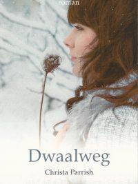Dwaalweg Christa Parrish 9789058293701