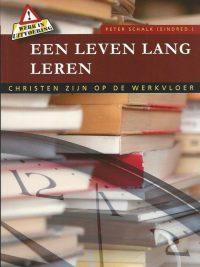 Een leven lang leren Christen zijn op de werkvloer deel 7 Peter Schalk 9789088970108