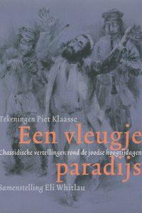 Een vleugje paradijs chassidische vertellingen rond de joodse hoogtijdagen Piet Klaasse Eli Whitlau 9023010426 9789023010425
