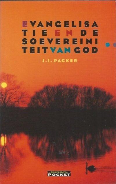Evangelisatie en de soevereiniteit van God J.L. Packer 9063187041 9789063187040