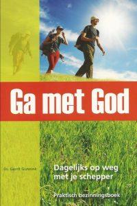 Ga met God dagelijks op weg met je schepper Gerrit Gunnink 9789055604616
