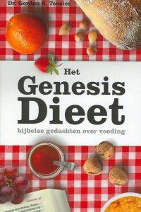 Het Genesis dieet het bijbels fundament voor een optimale voeding Dr. Gordon S. Tessler 9075226217 9789075226218 10e druk