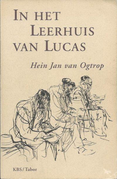 In het leerhuis van Lucas de schriftlezingen van de liturgie van de zondag in hun relatie met het joodse geloofsgetuigenis C jaar Hein Jan van Ogtrop 906173486X 9789061734864