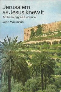 Jerusalem as Jesus knew it archeology as evidence John Wilkinson 0500270996 9780500270998