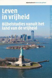 Leven in vrijheid Bijbelstudies vanuit het land van de vrijheid 9789043517843