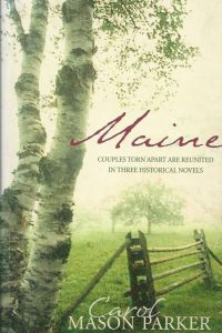 Maine couples torn apart are reunited in three historical novels Carol Mason Parker 1593109067 9781593109066