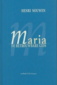 Maria de betrouwbare gids Henri Nouwen 903171447X 9789031714476 9043500305 9789043500302