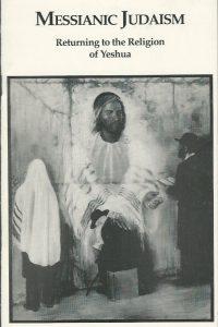 Messianic Judaism Returning to the Religion of Yeshua David Rudolph